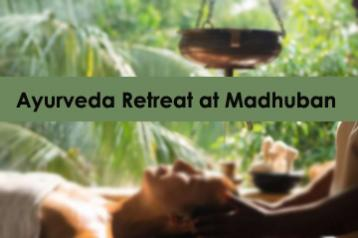 Ayurveda Retreat at Madhuban