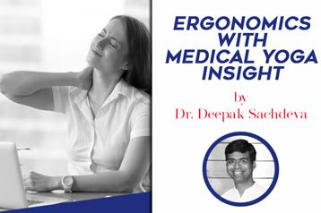 Ergonomics with Medical Yoga Insight